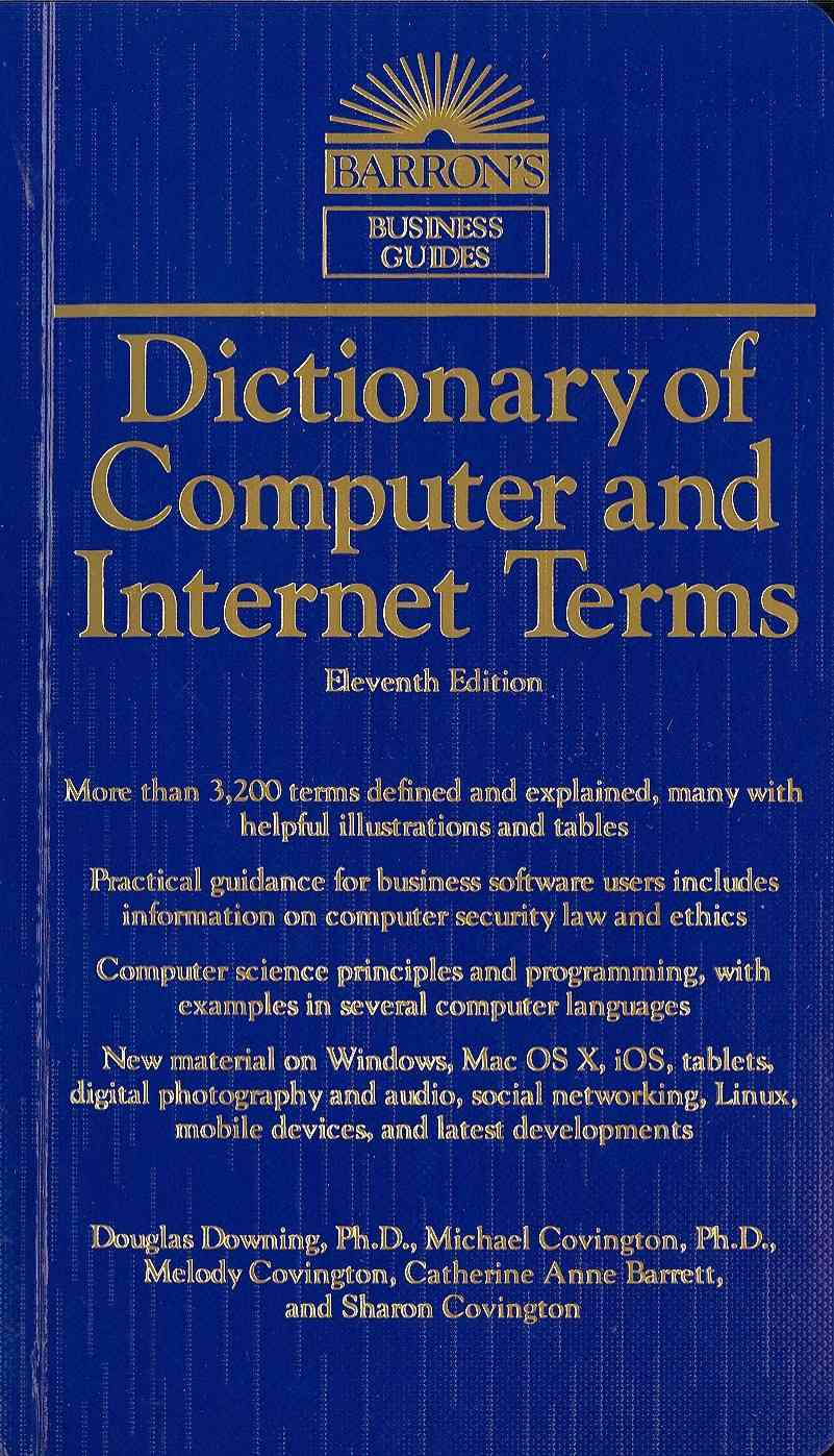 Dictionary of Computer and Internet Terms By Downing, Douglas, Ph.d./ Covington, Michael, Ph.d./ Conginton, Melody