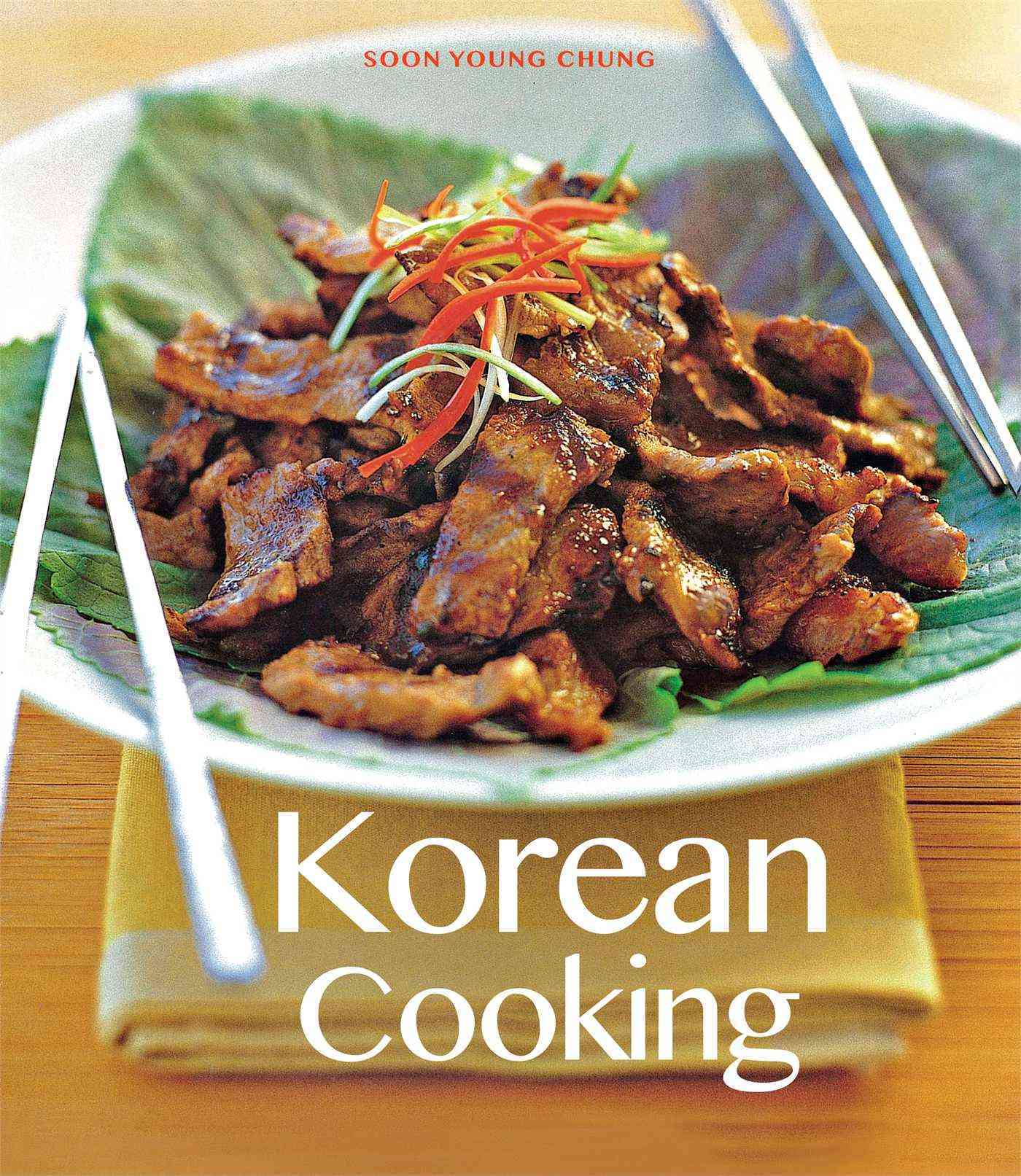 Korean Cooking By Chung, Soon Young